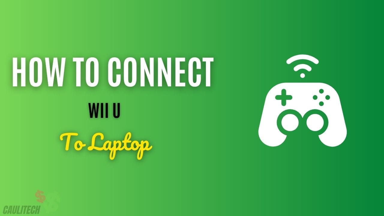 How to Connect Wii U to Laptop