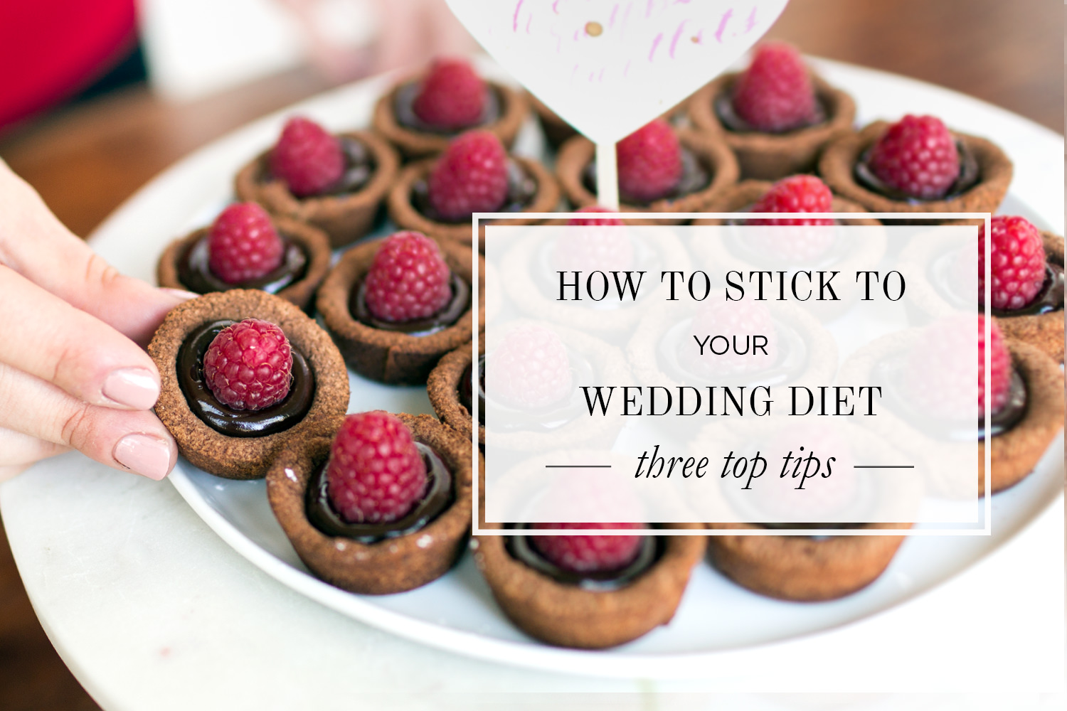 3 Tips on How to Stick to Your Wedding Diet