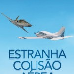 LIVRO: Estranha Colisão Aérea