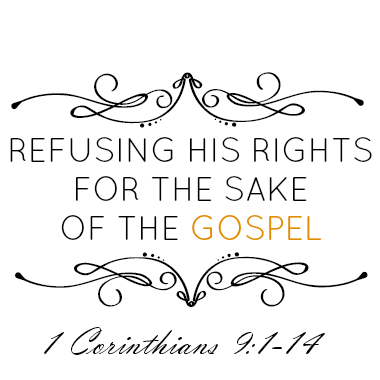 Refusing His Rights for the Sake of the Gospel