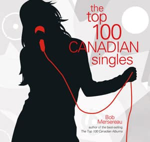 The Top 100 Canadian Singles was compiled with input from more than 800 musicians and music lovers. (Goose Lane Editions)