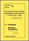 Investigación sobre el desarrollo regional (Cuzco, 1950-1980). Informe: dinámica demográfica