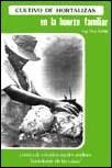 Cultivos de hortalizas en la huerta familiar