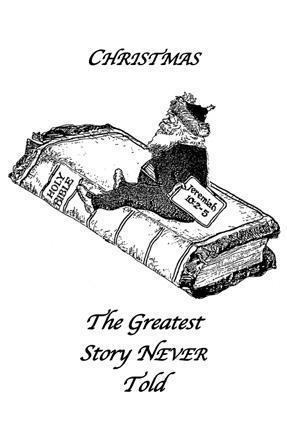 Christmas: The Greatest Story NEVER Told