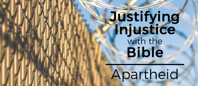 Justifying Injustice with the Bible Apartheid  CBE