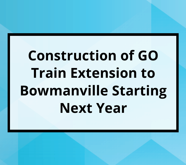 Construction of GO Train to Bowmanville