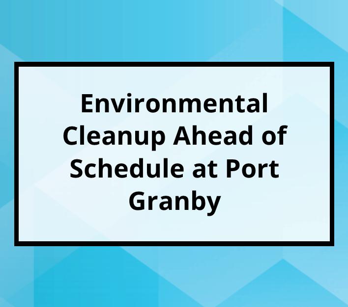 Port Granby Ahead of Schedule