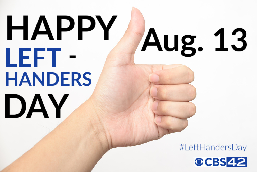 Happy International Left Handers Day Cbs 42