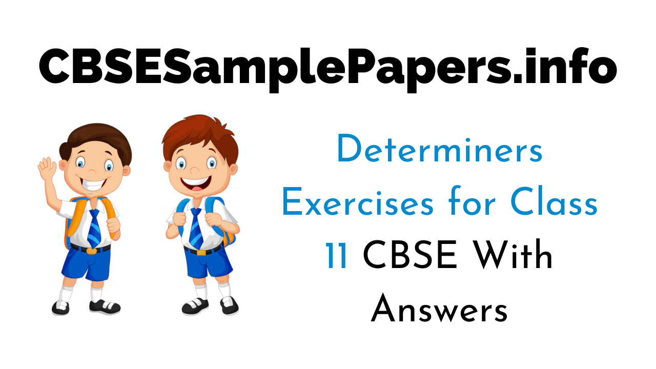 hight resolution of Determiners Exercises for Class 11 CBSE With Answers