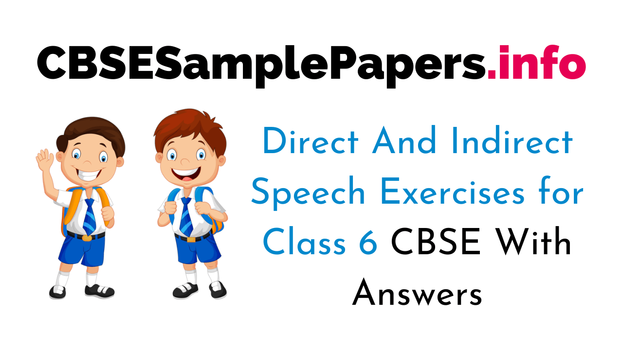hight resolution of Direct and Indirect Speech Exercises for Class 6 with Answers CBSE