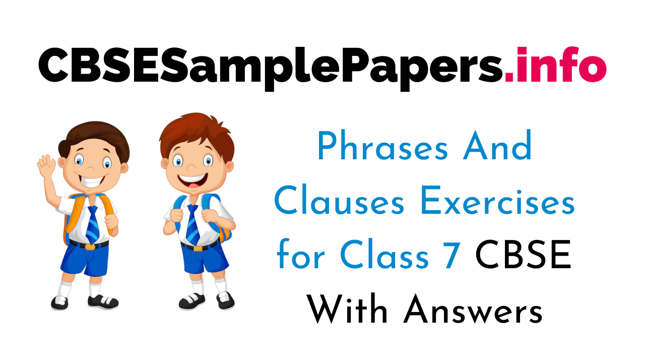 hight resolution of Phrases And Clauses Exercises With Answers for Class 7 CBSE