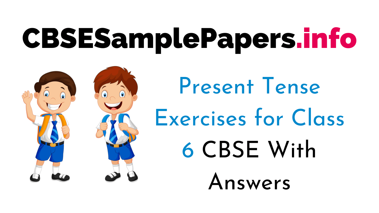 hight resolution of Present Tense Exercise for Class 6 CBSE With Answers