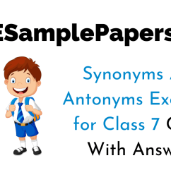 Synonyms And Antonyms Exercises for Class 7 CBSE With Answers [ 720 x 1280 Pixel ]