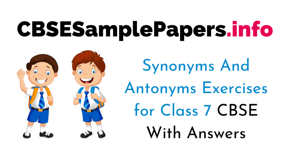 medium resolution of Synonyms And Antonyms Exercises for Class 7 CBSE With Answers