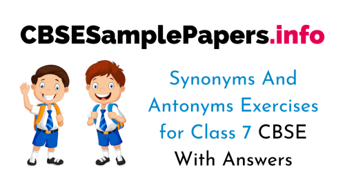 small resolution of Synonyms And Antonyms Exercises for Class 7 CBSE With Answers
