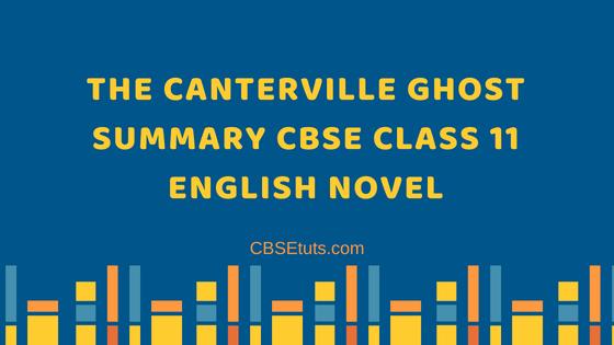 The Canterville Ghost Summary CBSE Class 11 English Novel