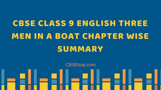 Three Men in a Boat Summary CBSE class 9 English - CBSE Tuts