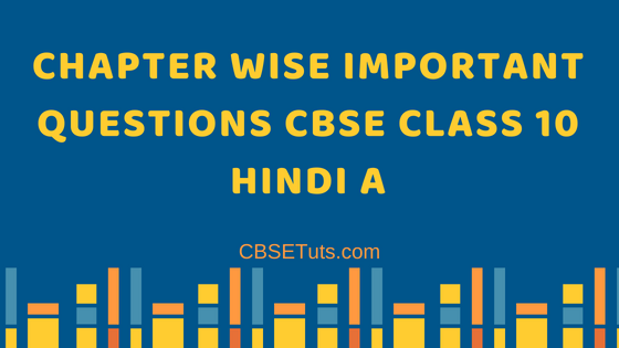 Extra Questions For Class 10 Hindi Kshitij