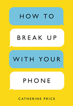 Book Cover_How To Break Up With Your Phone