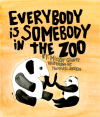 Everybody is Somebody in the Zoo