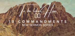 10 Commandments Series