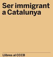 Ser immigrant a Catalunya