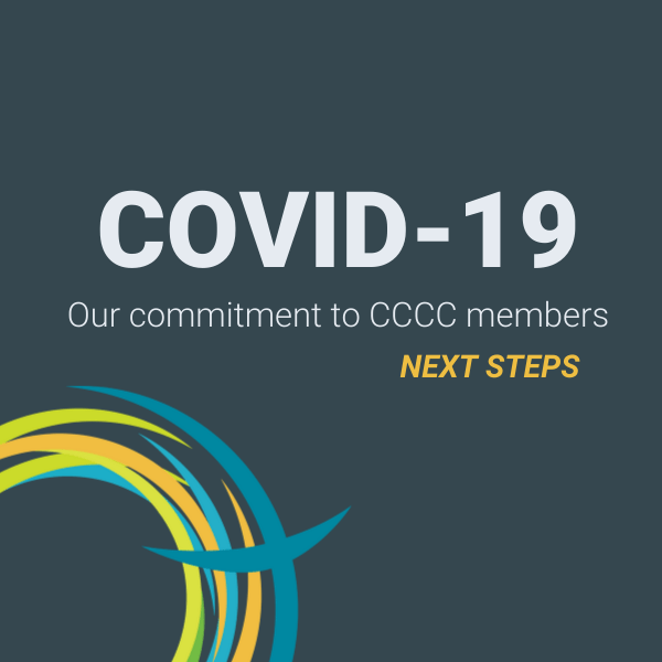 CCCC's COVID-19 Commitment to Members: Next Steps