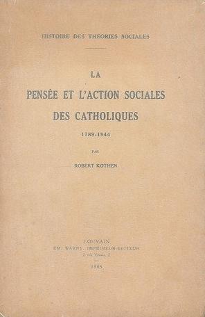 LIVRE – La Pensée et l'Action sociale des Catholiques 1789-1944 de ROBERT KOTHEN