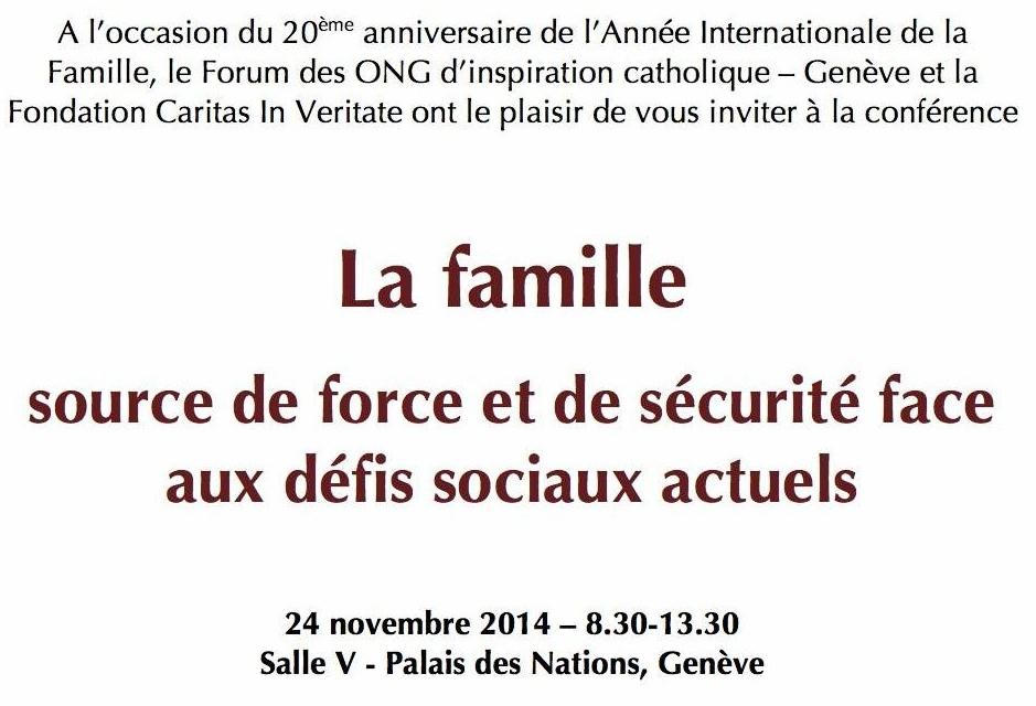 """Lundi 24 novembre 2014, de 8 h.30 à 13 h.30 au Palais des Nations  (Salle V)    CONFERENCE-COLLOQUE  """"LA FAMILLE ET SES DROITS"""""""