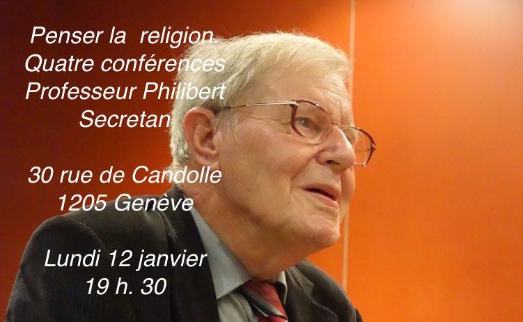 Quatre exposés du Professeur Secretan  en janvier et février 2015 : Penser la religion : pourquoi pas ?