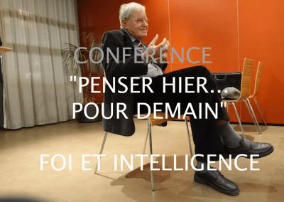 """"""" PENSER HIER… POUR DEMAIN…"""" """"FOI ET INTELLIGENCE"""" – LUNDI 17 JUIN 2019"""