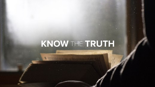Know the Truth: Be Set Free