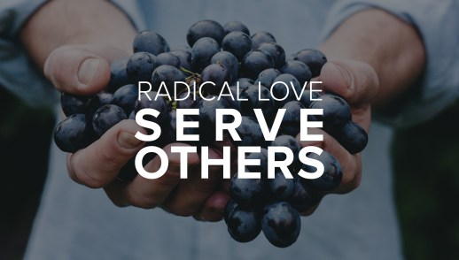 Love Radically: Serve Others