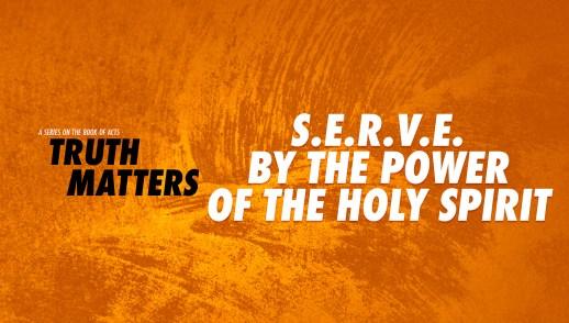 S.E.R.V.E. by the Power of the Holy Spirit
