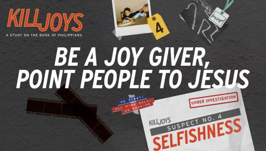 Be a Joy Giver, Point People to Jesus