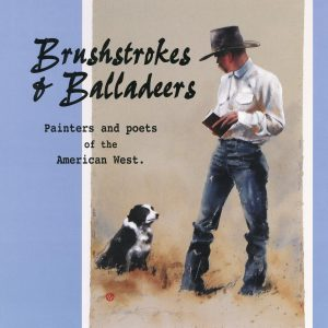Brushstrokes and Balladeers Painters and Poets of the American West Range Magazine
