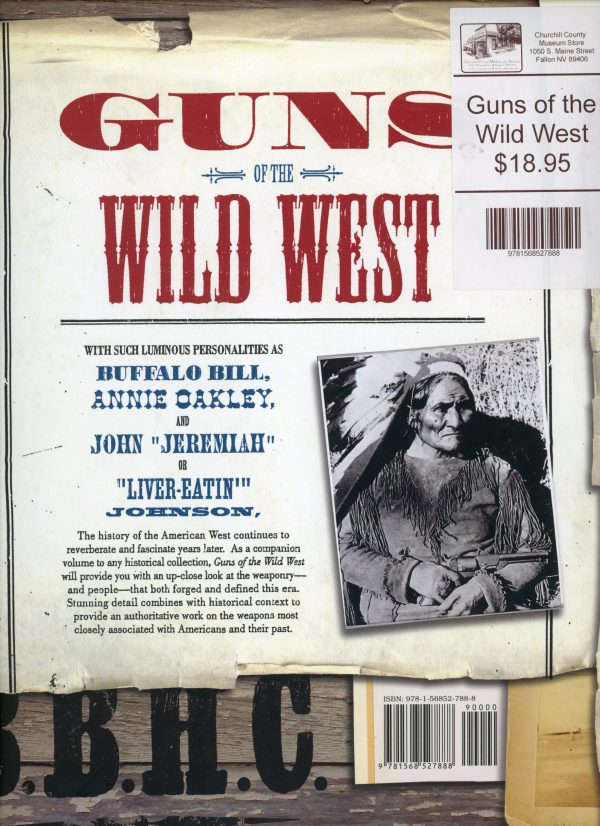 Guns of the Wild West A Photographic Tour