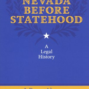 Nevada Before State Hood A Legal History