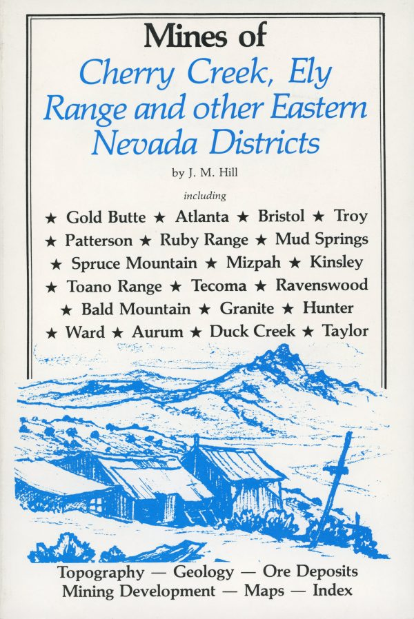 Mines of Eastern Nevada Cherry Creek Ely Range and other Eastern Nevada Districts