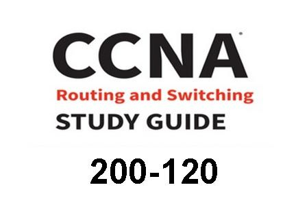 CCNA Routing & Switching 200-120 Guide