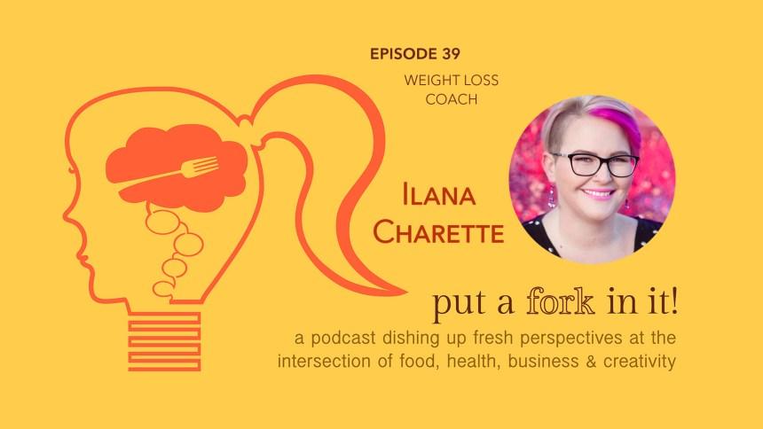 Episode 39 Ilana Charette