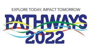 Logo graphic that says explore today, impact tomorrow. Pathways 2022.