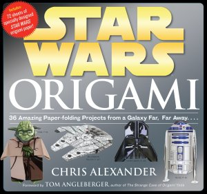 Star Wars Origami- 36 Amazing Paper-folding Projects from a Galaxy Far, Far Away