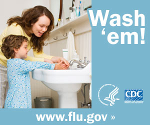 Show your child how to wash his hands. Visit www.cdc.gov/h1n1 for more information.