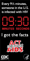 Every 9½ minutes someone in the US is infected with HIV. I got the facts. Act Against AIDS: NineAndaHalfMinutes.org