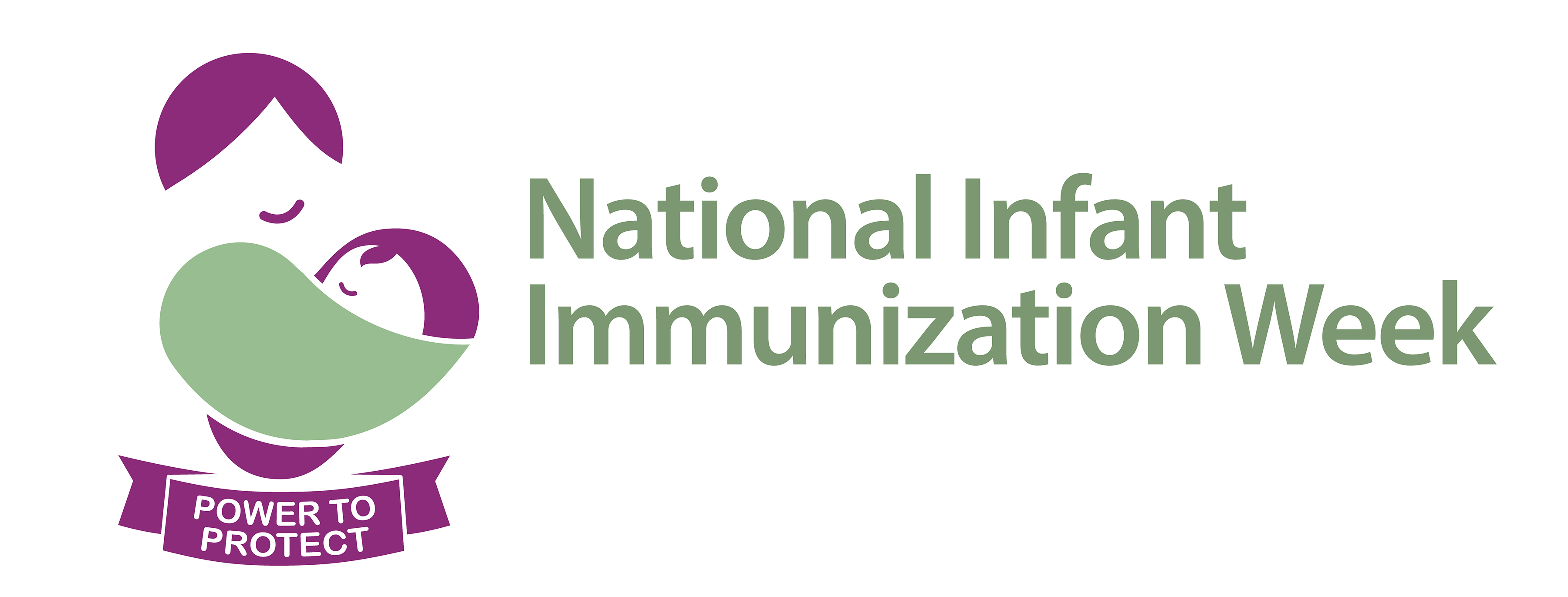 National Infant Immunization Week. Immunization. Power to Protect. Graphic of woman holding infant