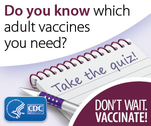 Adolescent and Adult Vaccine Quiz.