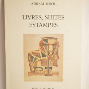ABRAM KROL : Livres, suites Estampes - Préface Dominique Daguet