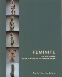 FEMINITE, sa diversité dans l'Afrique traditionnelle