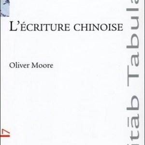 L'écriture chinoise Par Oliver Moore